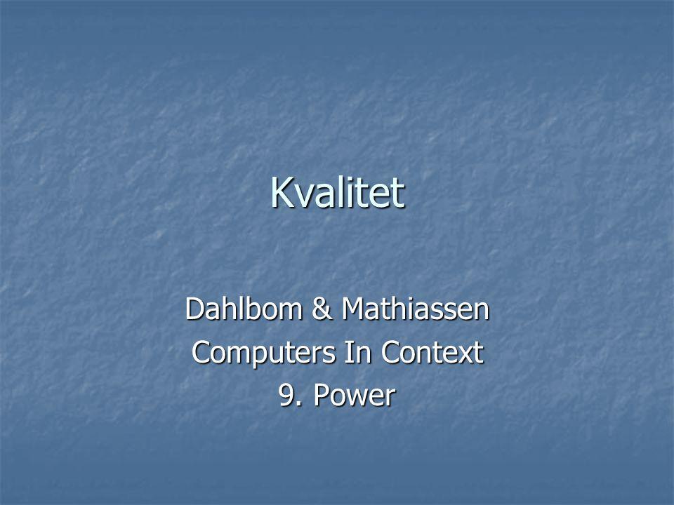Kvalitet Dahlbom & Mathiassen Computers In Context 9. Power