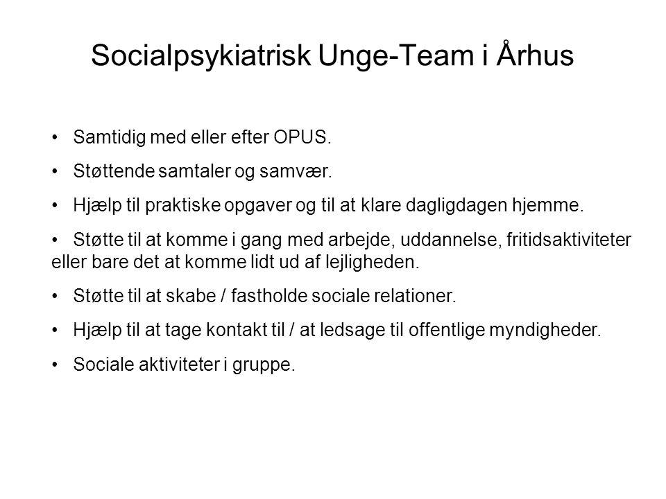 Socialpsykiatrisk Unge-Team i Århus • Samtidig med eller efter OPUS.