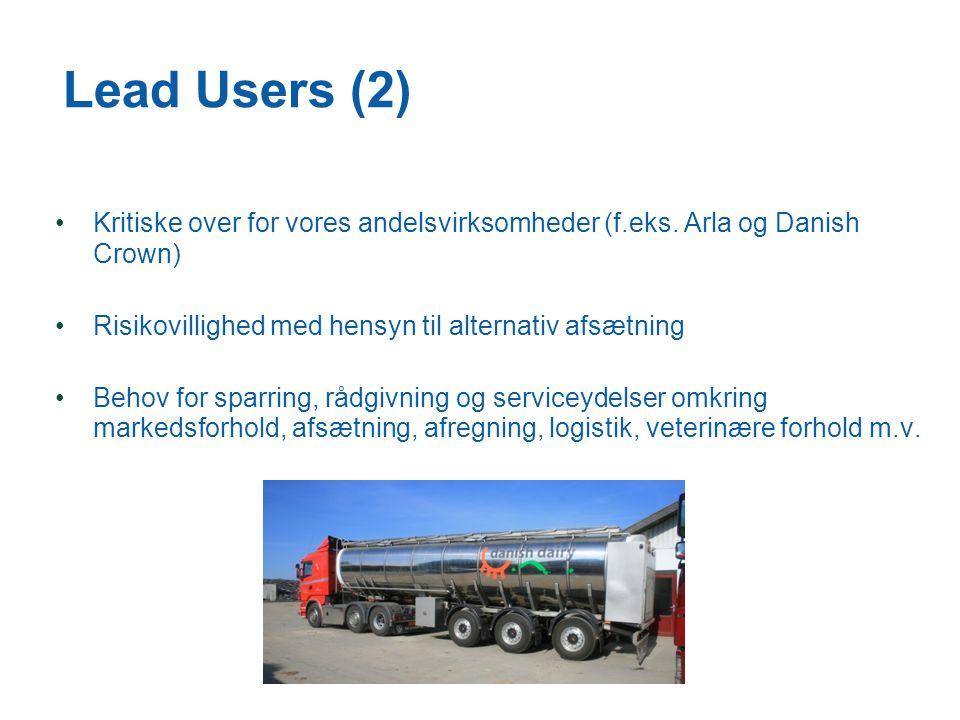 Lead Users (2) •Kritiske over for vores andelsvirksomheder (f.eks.