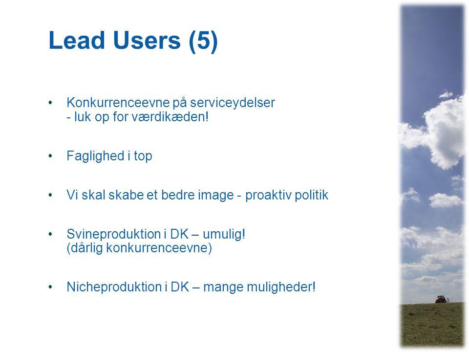 Lead Users (5) •Konkurrenceevne på serviceydelser - luk op for værdikæden.
