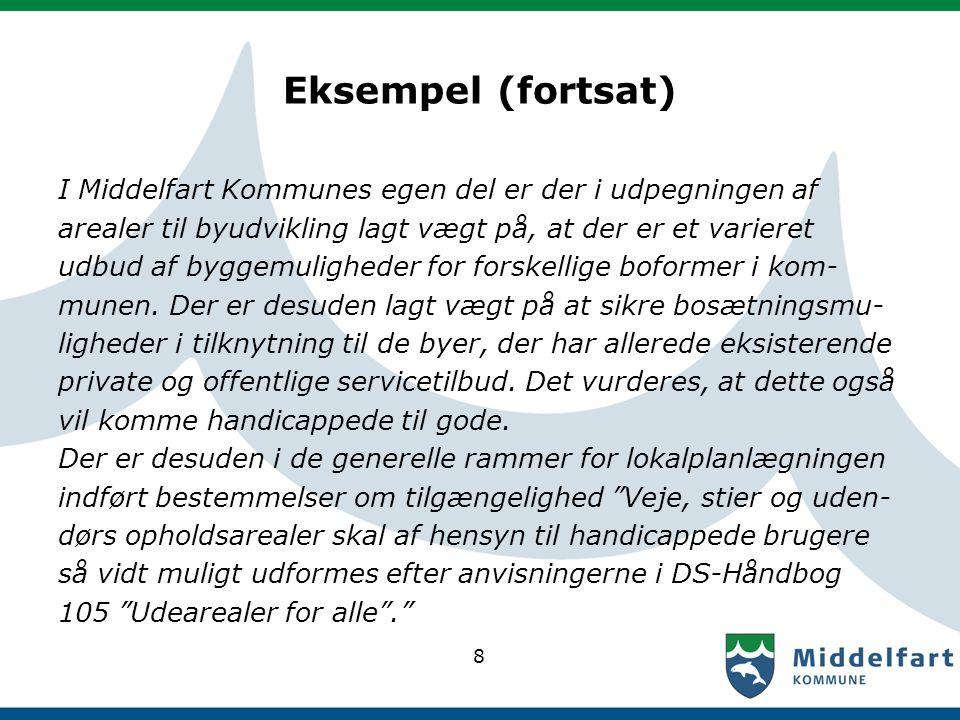 Eksempel (fortsat) I Middelfart Kommunes egen del er der i udpegningen af arealer til byudvikling lagt vægt på, at der er et varieret udbud af byggemuligheder for forskellige boformer i kom- munen.