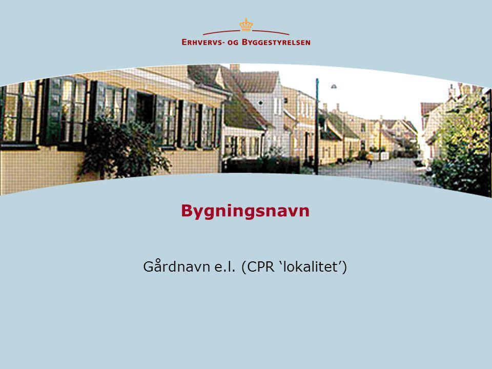 Bygningsnavn Gårdnavn e.l. (CPR 'lokalitet')