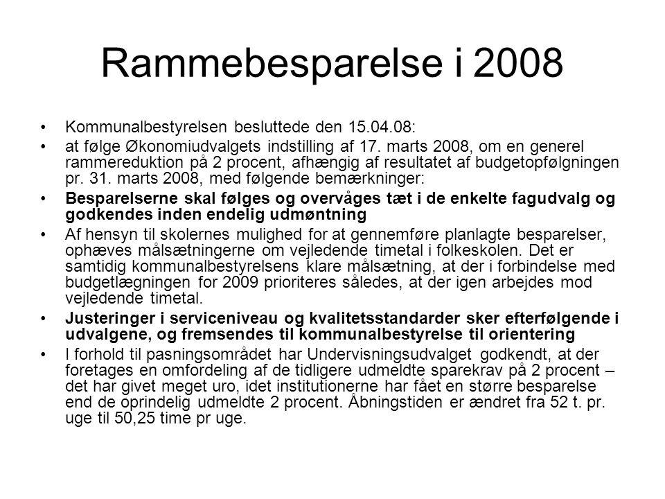 Rammebesparelse i 2008 •Kommunalbestyrelsen besluttede den 15.04.08: •at følge Økonomiudvalgets indstilling af 17.