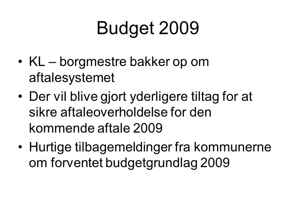 Budget 2009 •KL – borgmestre bakker op om aftalesystemet •Der vil blive gjort yderligere tiltag for at sikre aftaleoverholdelse for den kommende aftale 2009 •Hurtige tilbagemeldinger fra kommunerne om forventet budgetgrundlag 2009