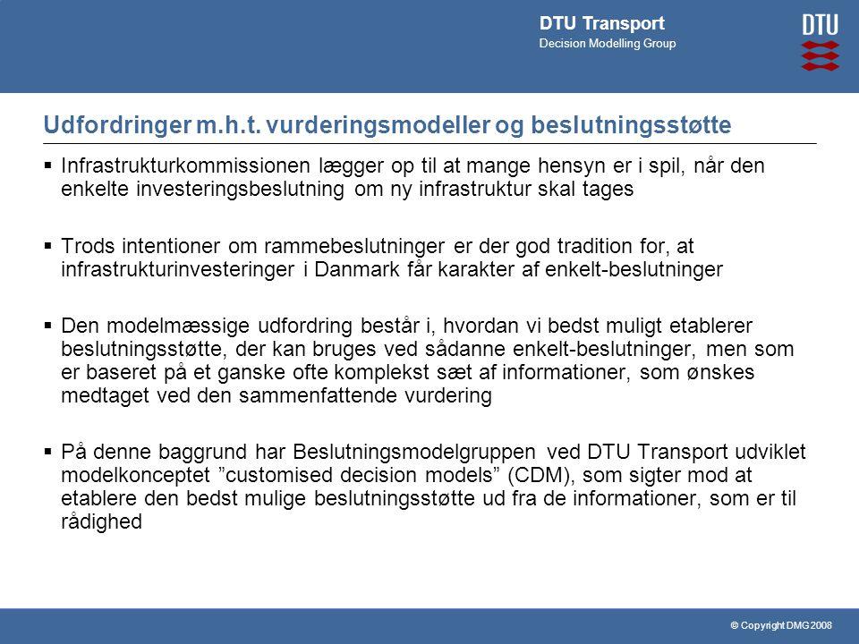 © Copyright DMG 2008 DTU Transport Decision Modelling Group Udfordringer m.h.t.