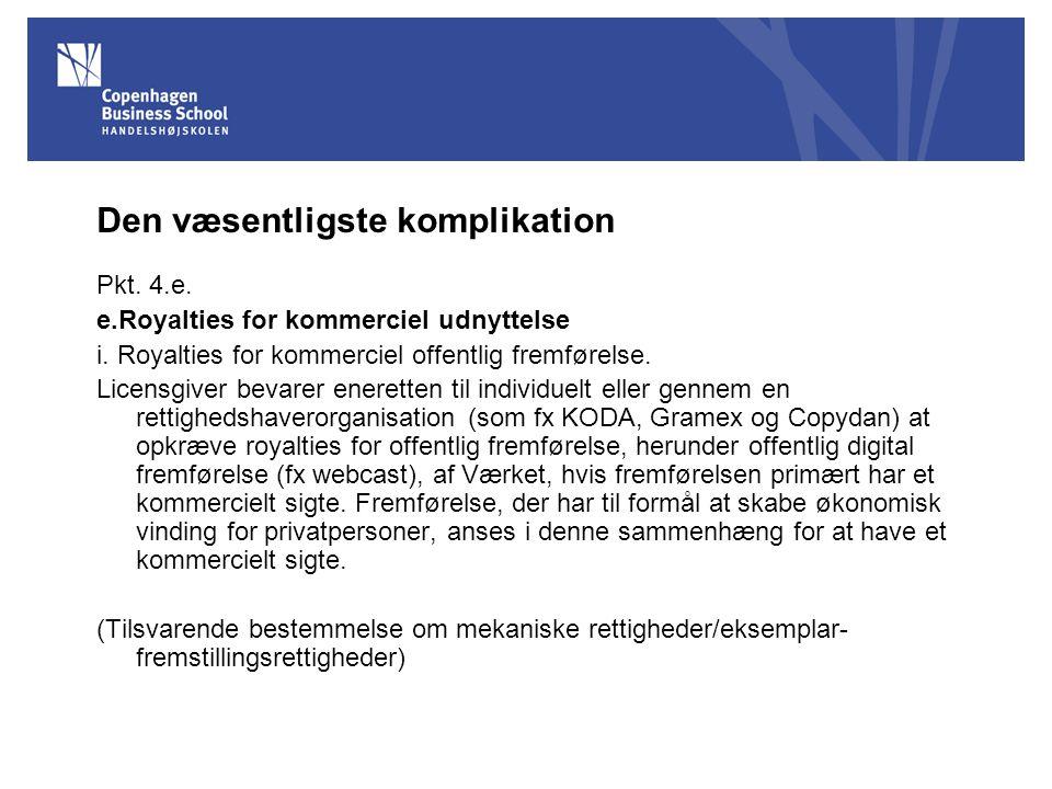 Den væsentligste komplikation Pkt. 4.e. e.Royalties for kommerciel udnyttelse i.