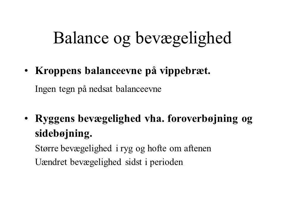 Balance og bevægelighed •Kroppens balanceevne på vippebræt.