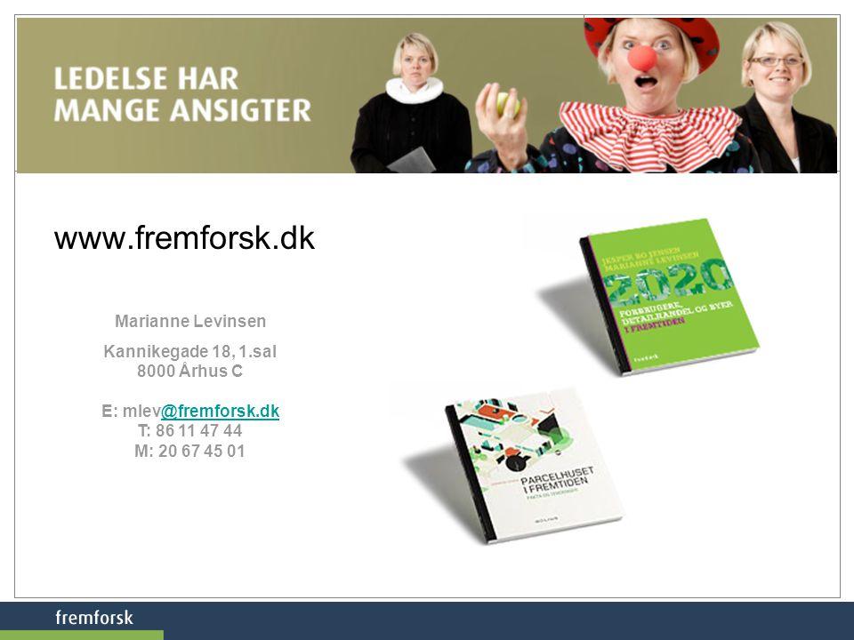 Marianne Levinsen Kannikegade 18, 1.sal 8000 Århus C E: mlev@fremforsk.dk T: 86 11 47 44 M: 20 67 45 01@fremforsk.dk www.fremforsk.dk