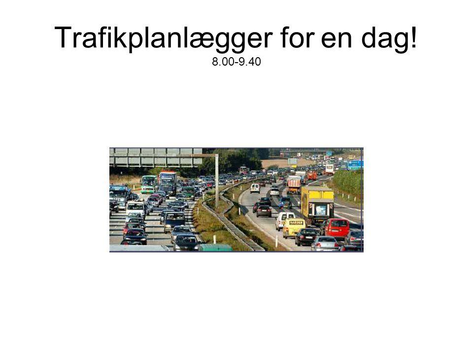 Trafikplanlægger for en dag! 8.00-9.40