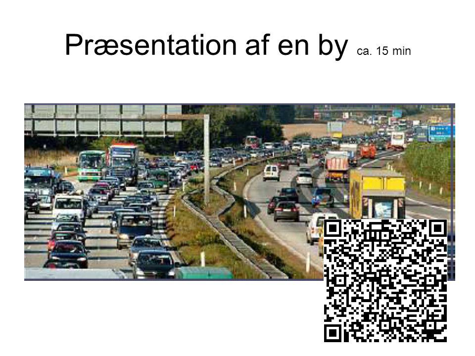 Præsentation af en by ca. 15 min