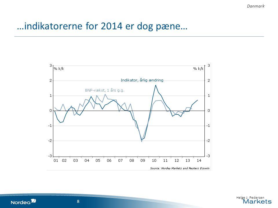…indikatorerne for 2014 er dog pæne… Danmark 8 • 3/15/2013 8 • 8 • Helge J. Pedersen