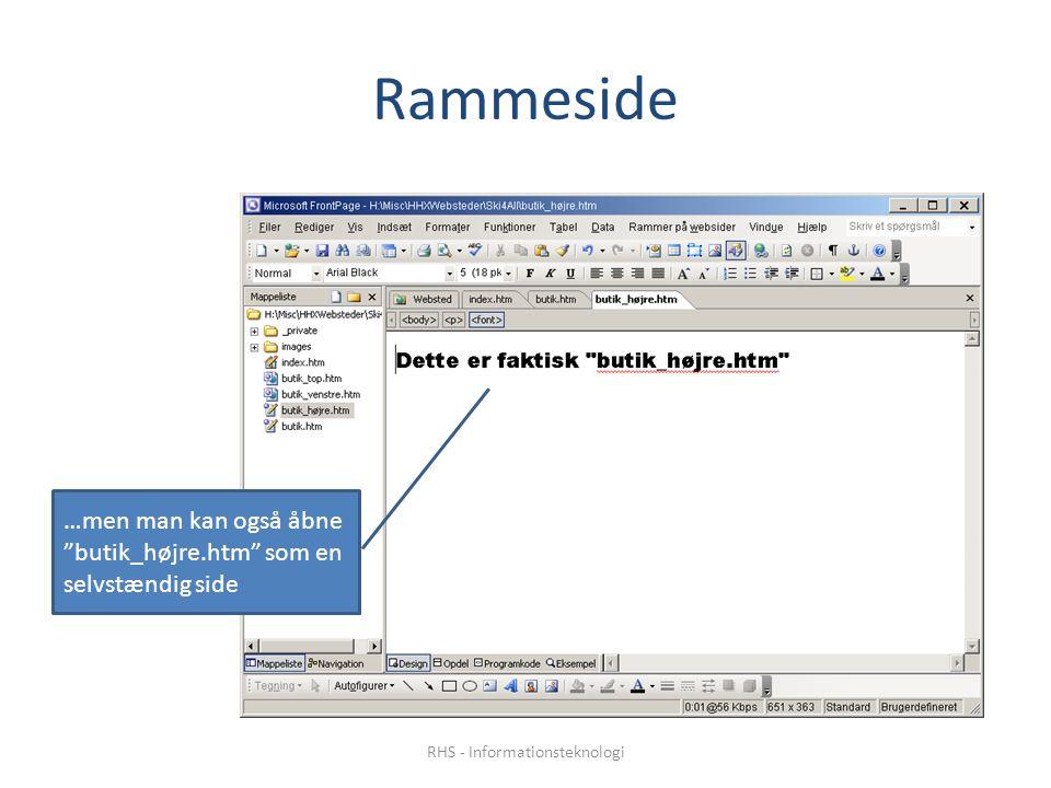 Rammeside …men man kan også åbne butik_højre.htm som en selvstændig side RHS - Informationsteknologi