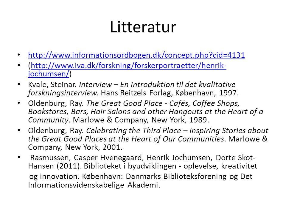 Litteratur • http://www.informationsordbogen.dk/concept.php cid=4131 http://www.informationsordbogen.dk/concept.php cid=4131 • (http://www.iva.dk/forskning/forskerportraetter/henrik- jochumsen/)http://www.iva.dk/forskning/forskerportraetter/henrik- jochumsen/ • Kvale, Steinar.