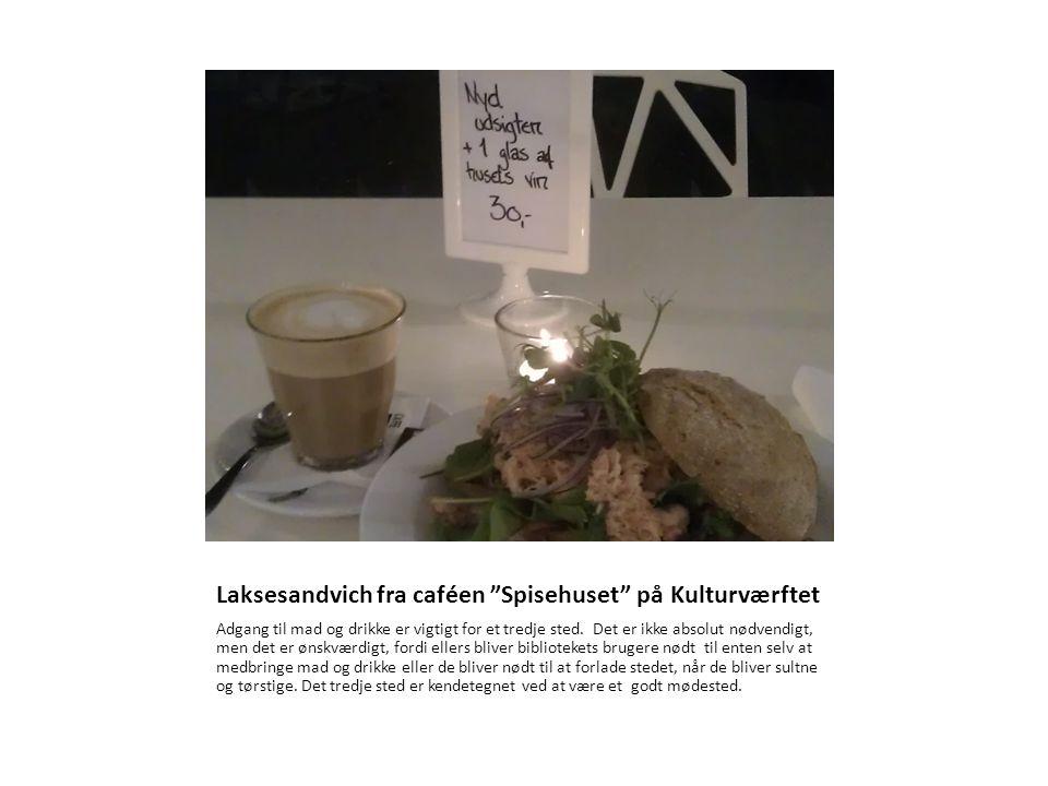 Laksesandvich fra caféen Spisehuset på Kulturværftet Adgang til mad og drikke er vigtigt for et tredje sted.