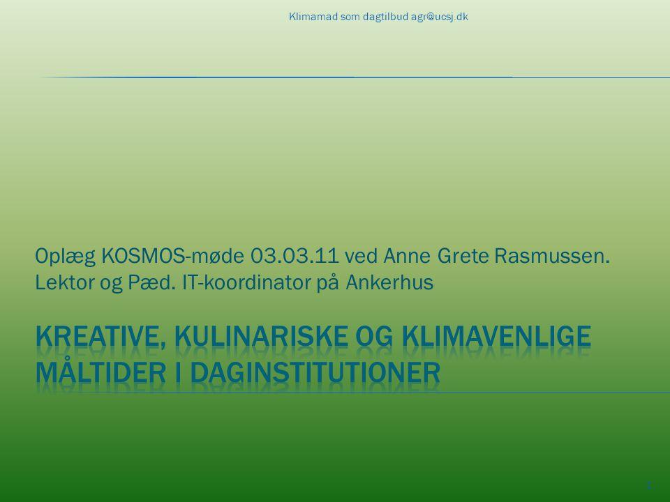 Oplæg KOSMOS-møde 03.03.11 ved Anne Grete Rasmussen.