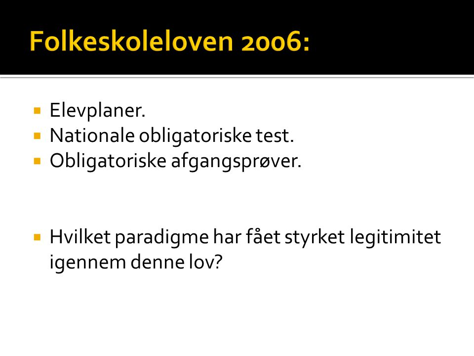  Elevplaner.  Nationale obligatoriske test.  Obligatoriske afgangsprøver.