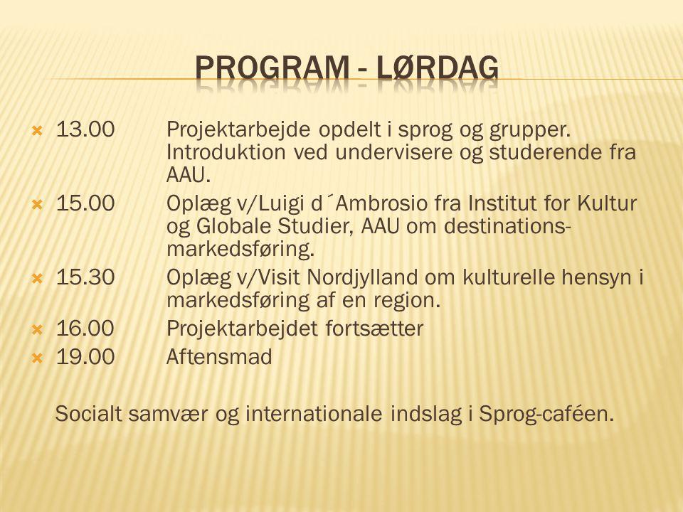  13.00Projektarbejde opdelt i sprog og grupper.