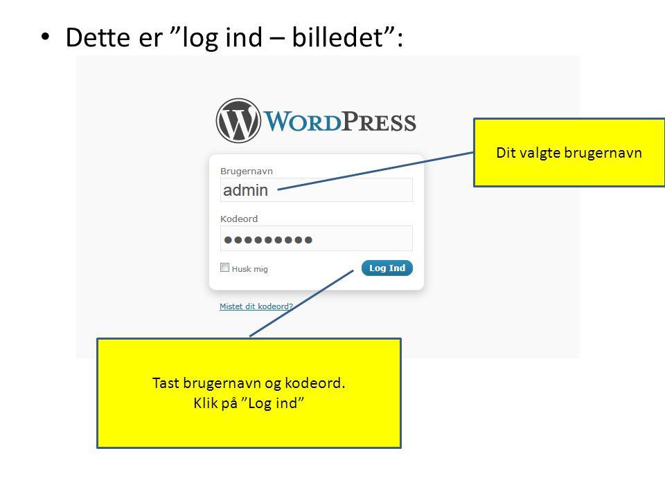 • Dette er log ind – billedet : Tast brugernavn og kodeord.