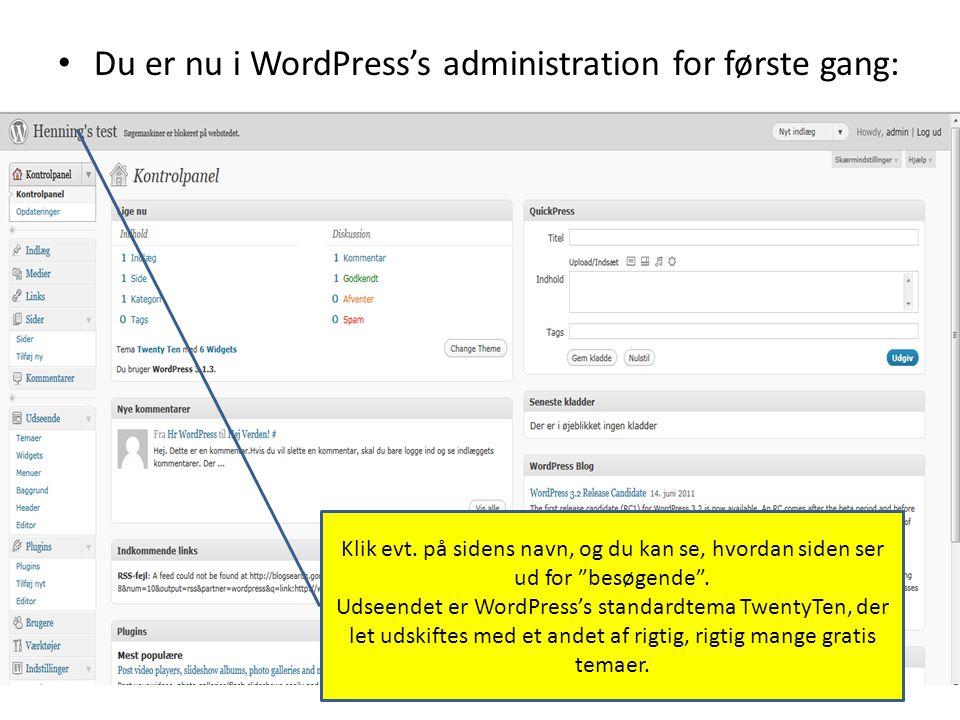 • Du er nu i WordPress's administration for første gang: Klik evt.