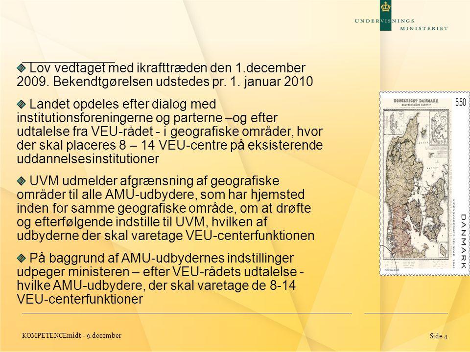 KOMPETENCEmidt - 9.december Side 4 Lov vedtaget med ikrafttræden den 1.december 2009.