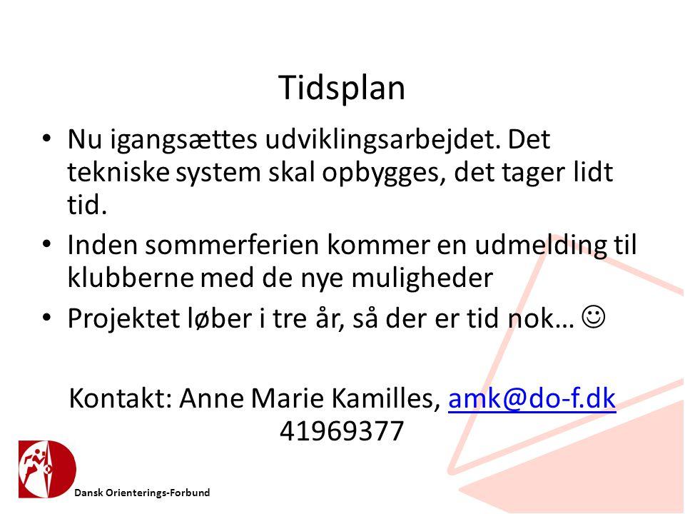 Dansk Orienterings-Forbund Tidsplan • Nu igangsættes udviklingsarbejdet.