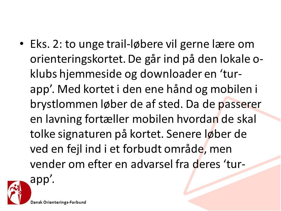 Dansk Orienterings-Forbund • Eks. 2: to unge trail-løbere vil gerne lære om orienteringskortet.