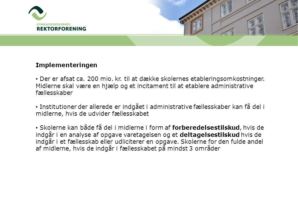 Implementeringen • Der er afsat ca. 200 mio. kr.