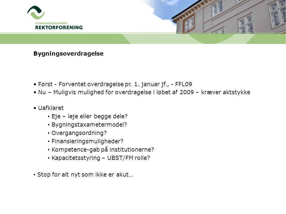 Bygningsoverdragelse • Først - Forventet overdragelse pr.