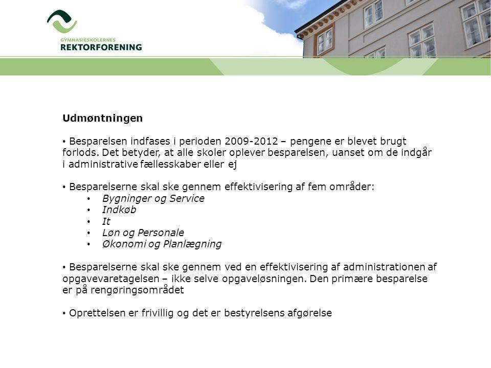 Udmøntningen • Besparelsen indfases i perioden 2009-2012 – pengene er blevet brugt forlods.