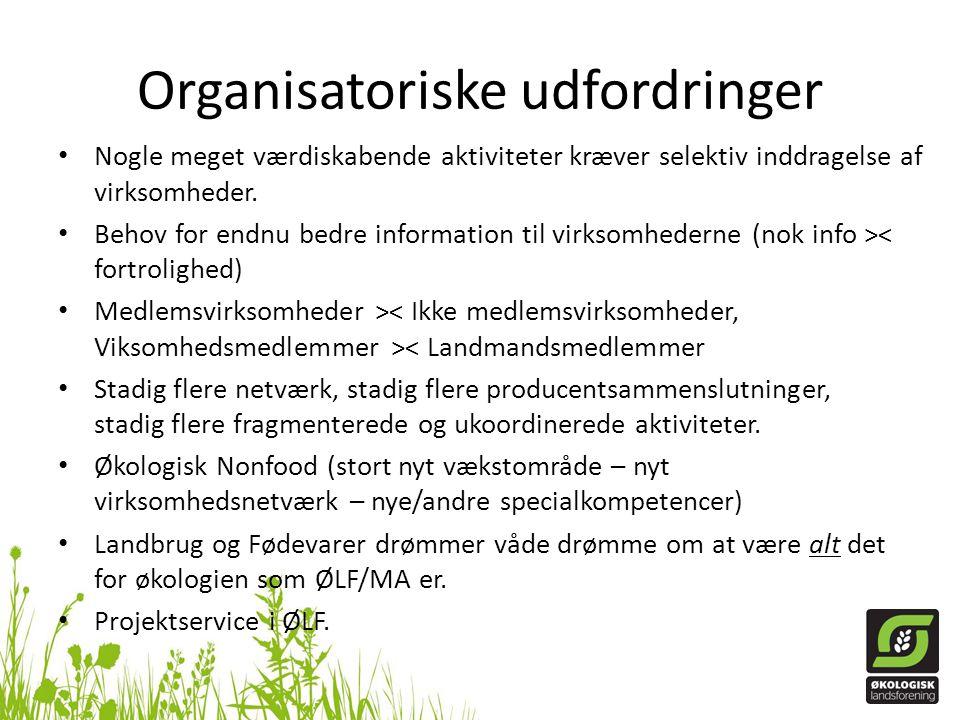 Organisatoriske udfordringer • Nogle meget værdiskabende aktiviteter kræver selektiv inddragelse af virksomheder.
