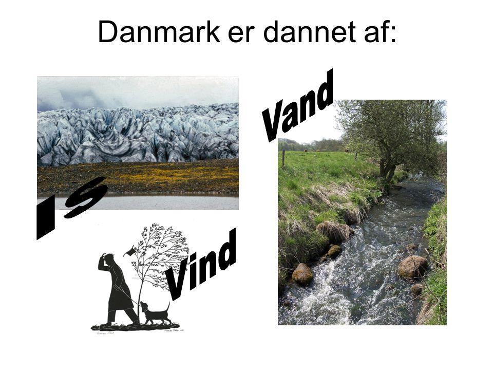 Danmark er dannet af: