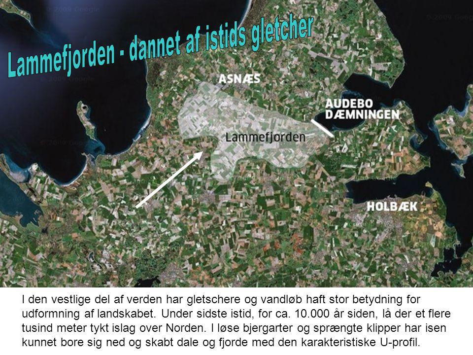 I den vestlige del af verden har gletschere og vandløb haft stor betydning for udformning af landskabet. Under sidste istid, for ca. 10.000 år siden,