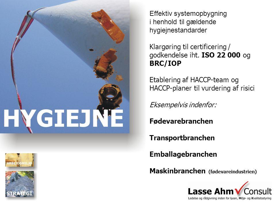 Effektiv systemopbygning i henhold til gældende hygiejnestandarder Klargøring til certificering / godkendelse iht.