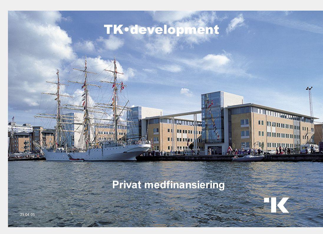 TK•development 1 Privat medfinansiering 25.04.05