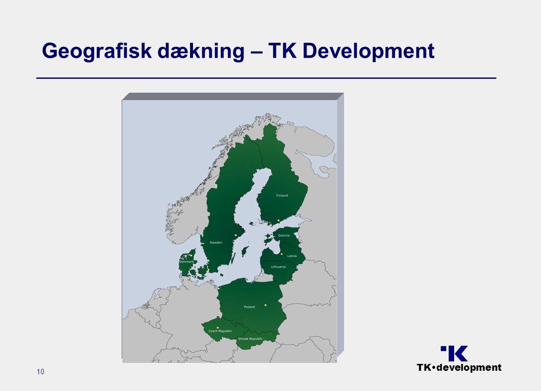 TK•development 10 Geografisk dækning – TK Development
