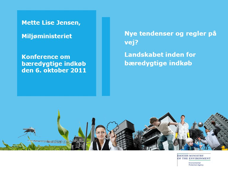 Mette Lise Jensen, Miljøministeriet Konference om bæredygtige indkøb den 6.