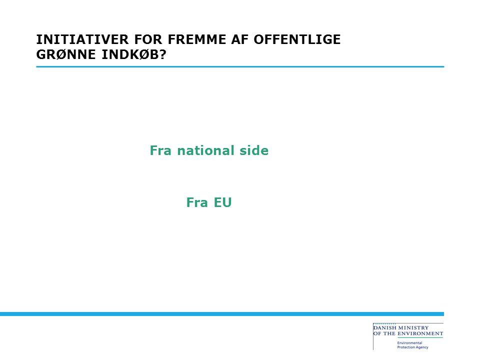 Fra national side Fra EU INITIATIVER FOR FREMME AF OFFENTLIGE GRØNNE INDKØB