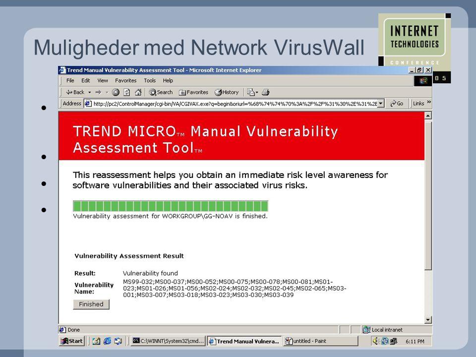 •Check om maskiner der logger på netværket overholder firmaets patch politik : •Bloker for adgang gennem NVW •Re-derigerer brugere til update site •Brugere aktiverer ny patch-scanning og får adgang Muligheder med Network VirusWall