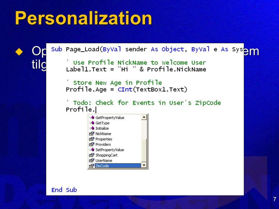 7 Personalization  Opbevarer data om brugere og giver nem tilgang til disse gennem kode