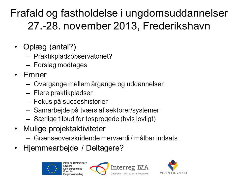 VIDEN TIL VÆKST Frafald og fastholdelse i ungdomsuddannelser 27.-28.