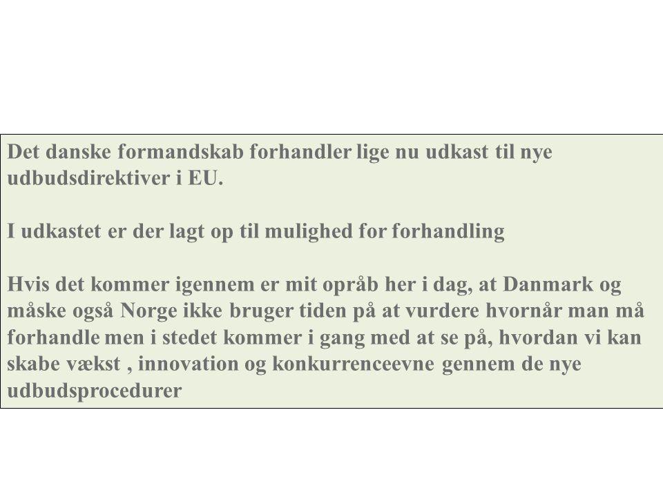 Det danske formandskab forhandler lige nu udkast til nye udbudsdirektiver i EU.