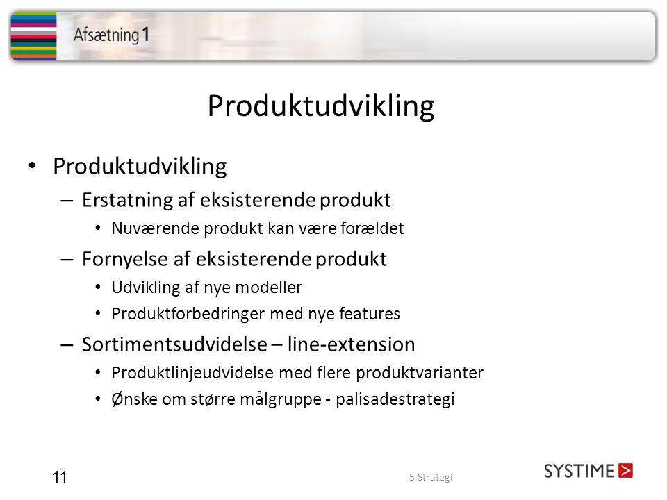 Produktudvikling 11 • Produktudvikling – Erstatning af eksisterende produkt • Nuværende produkt kan være forældet – Fornyelse af eksisterende produkt