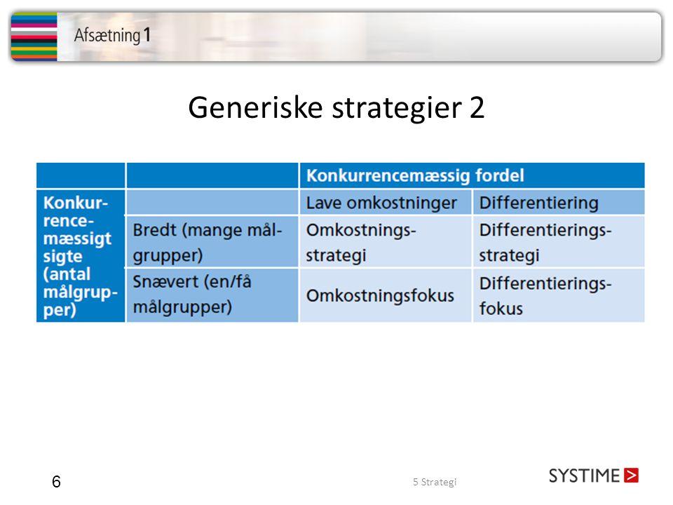 Generiske strategier 3 7 • Omkostningsstrategien forudsætter, at virksomheden har en stor markedsandel, så der opnås stordriftsfordele og dermed lave enhedsomkostninger.