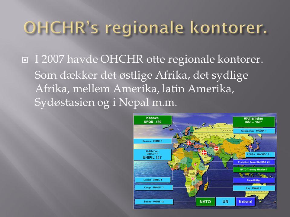  I 2007 havde OHCHR otte regionale kontorer.
