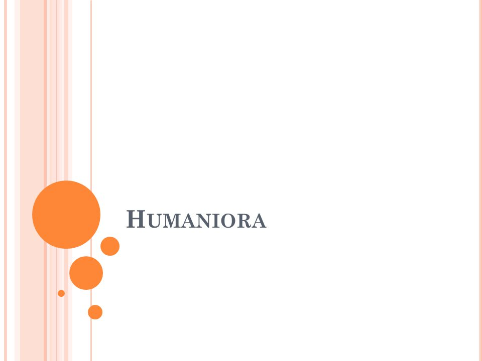 Det centrale emne er mennesket og dets frembringelse Humaniora:  Beskæftiger sig med mennesket som tænkende, følende, handlende og skabende væsen.