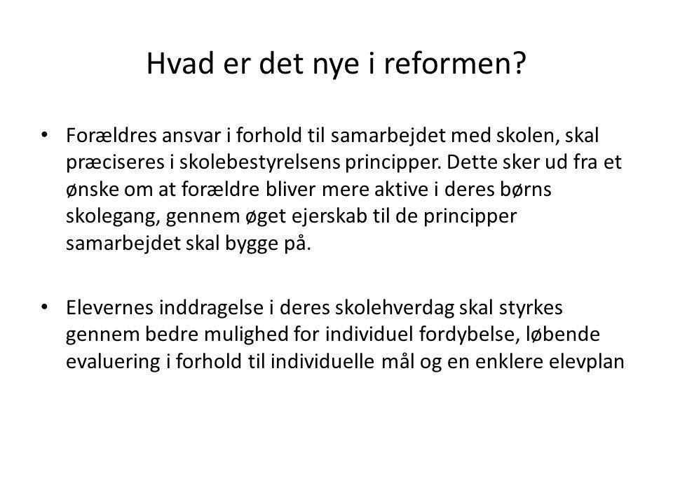 Hvad er det nye i reformen.