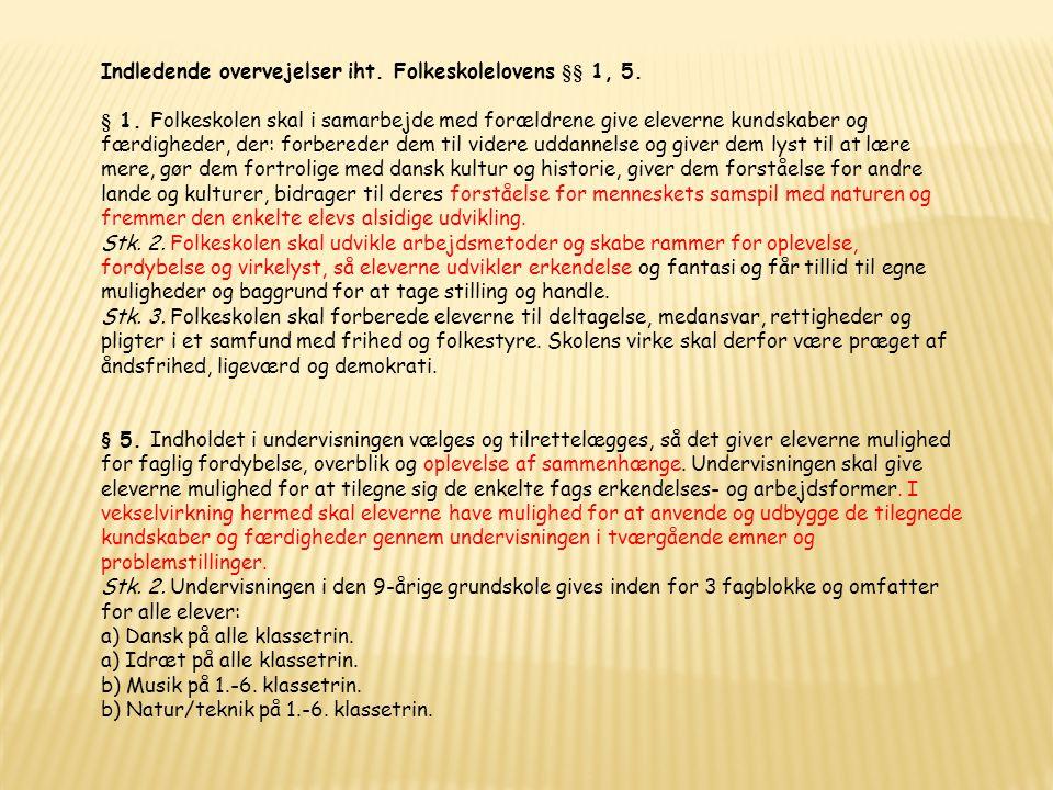 Indledende overvejelser iht. Folkeskolelovens §§ 1, 5.