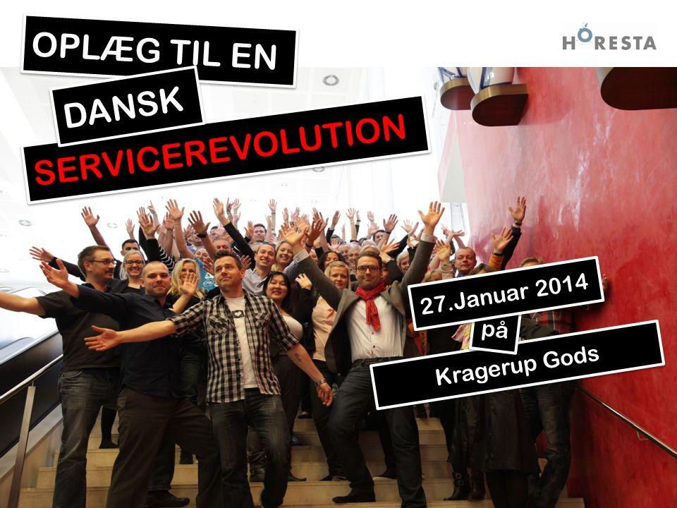Kragerup Gods OPLÆG TIL EN SERVICEREVOLUTION på 27.Januar 2014 DANSK