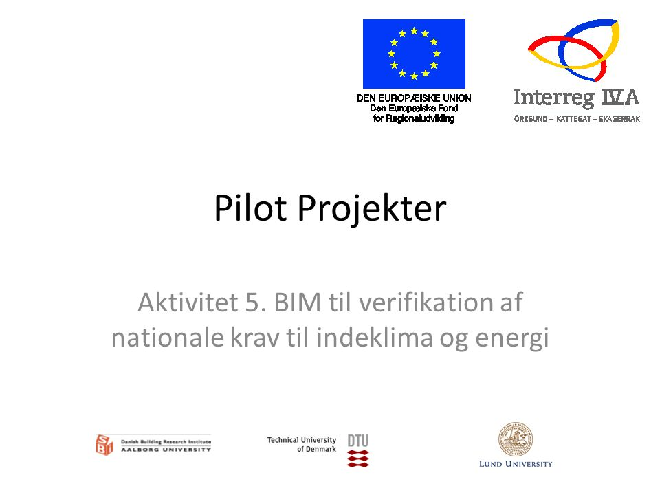 Pilot Projekter Aktivitet 5. BIM til verifikation af nationale krav til indeklima og energi