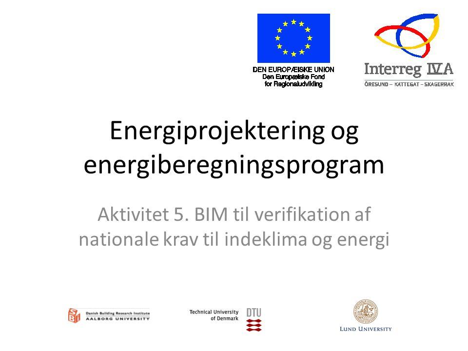 Energiprojektering og energiberegningsprogram Aktivitet 5.